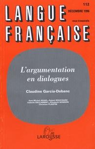 Claudine Garcia-Debanc - Langue française N° 112, Décembre 199 : L'argumentation en dialogues.