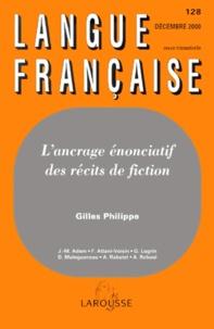 Gilles Philippe - Langue française N°128 Décembre 2000 : L'encrage énonciatif des récits de fiction.