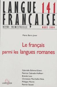 Mario Barra Jover et Gabrielle Böhme-Eckert - Langue française N° 141 Mars 2004 : Le français parmi les langues romanes.