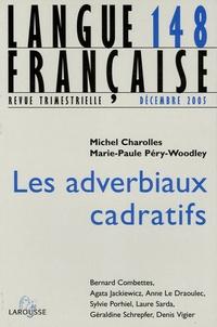 Michel Charolles et Marie-Paule Péry-Woodley - Langue française N° 148, Décembre 200 : Les adverbiaux cadratifs.