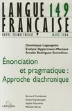 Dominique Lagorgette et Evelyne Oppermann-Marsaux - Langue française N° 149, Mars 2006 : Enonciation et pragmatique : approche diachronique.