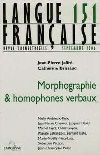 Catherine Brissaud et Jean-Pierre Jaffré - Langue française N° 151, Septembre 20 : Morphographie & homophones verbaux.
