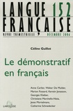 Céline Guillot et Georges Kleiber - Langue française N° 152, Décembre 200 : Le démonstratif en français.