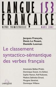 Jacques François et Denis Le Pesant - Langue française N° 153, Mars 2007 : Le classement syntactico-sémantique des verbes français.