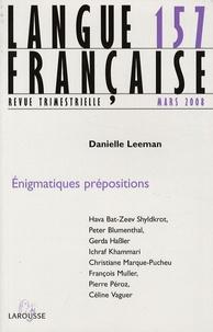 Danielle Leeman et Ichraf Khammari - Langue française N° 157, Mars 2008 : Enigmatiques prépositions.