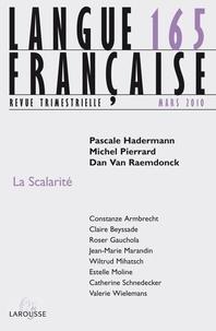 Pascale Hadermann et Michel Pierrard - Langue française N° 165, Mars 2010 : La scalarité.