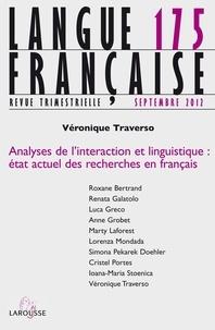 Véronique Traverso - Langue française N° 175, septembre 20 : Analyses de l'interaction et linguistique : état actuel des recherches en français.