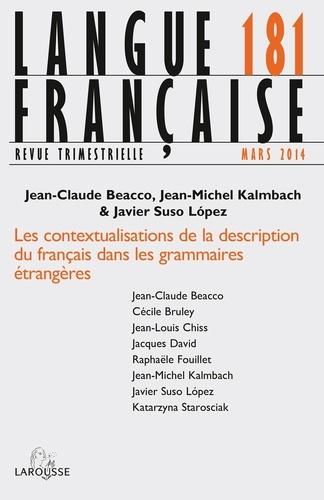 Jean-Claude Beacco et Jean-Michel Kalmbach - Langue française N° 181, Mars 2014 : Les contextualisations de la description du français dans les grammaires étrangères.