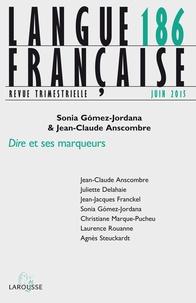 Sonia Gomez-Jordana Ferary et Jean-Claude Anscombre - Langue française N° 186, Juin 2015 : Dire et ses marqueurs.