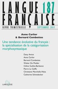 Anne Carlier et Bernard Combettes - Langue française N° 187, Septembre 20 : Une tendance évolutive du français : la spécialisation de la catégorisation morphosyntaxique.