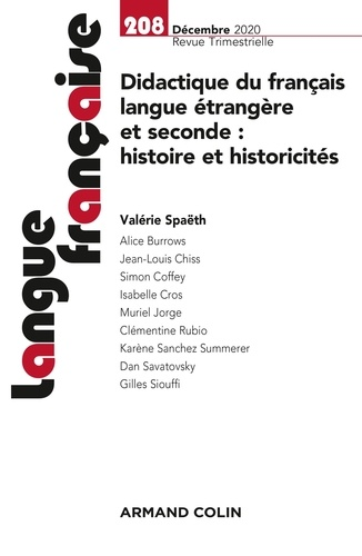 Valérie Spaëth - Langue française N° 208, décembre 202 : Didactique du français langue étrangère et seconde : histoire et historicités.