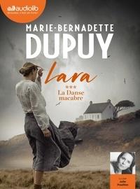 Marie-Bernadette Dupuy - Lara Tome 3 : La Danse macabre. 2 CD audio MP3