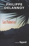 Philippe Delannoy - Las Palmeras.