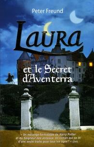 Peter Freund - Laura et le secret d'Aventerra.