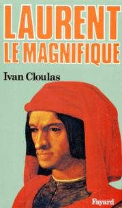 Ivan Cloulas - Laurent le Magnifique.