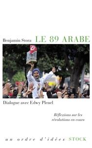 Benjamin Stora et Edwy Plenel - Le 89 arabe - Réflexions sur les révolutions en cours.