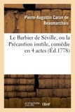 Pierre-Augustin Caron de Beaumarchais - Le Barbier de Séville, ou la Précaution inutile, sur le théâtre de la Comédie-Française (éd 1778).