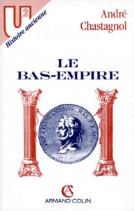 André Chastagnol - LE BAS EMPIRE. - 3ème édition.