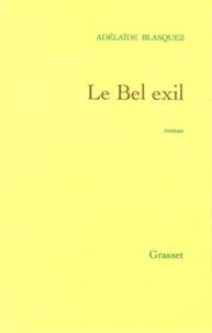 Adélaïde Blasquez - Le bel exil.