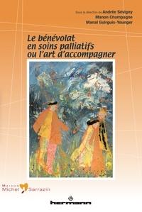 Andrée Sévigny et Manon Champagne - Le bénévolat en soins palliatifs ou l'art d'accompagner.