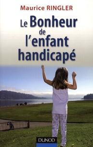 Maurice Ringler - Le Bonheur de l'enfant handicapé.