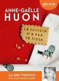 Anne-Gaëlle Huon - Le bonheur n'a pas de rides - Suivi d'un entretien avec l'autrice. 1 CD audio MP3