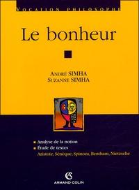 André Simha et Suzanne Simha - Le bonheur - Analyse de la notion ; Etude de textes : Aristote, Sénèque, Spinoza, Bentham, Nietzsche.