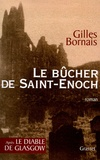 Gilles Bornais - Le bûcher de Saint-Enoch.