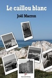 Joël Macron - Le caillou blanc.
