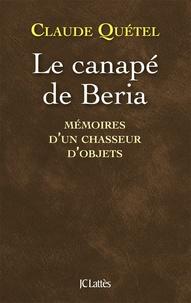 Claude Quétel - Le canapé de Beria - Mémoires d'un chasseur d'objets.