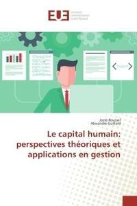 Josse Roussel - Le capital humain: perspectives theoriques et applications en gestion.