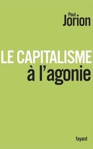 Paul Jorion - Le capitalisme à l'agonie.