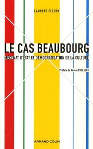 Laurent Fleury - Le cas Beaubourg - Mécénat d'Etat et démocratisation de la culture.