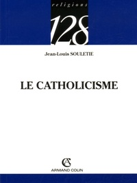 Jean-Louis Souletie - Le catholicisme.