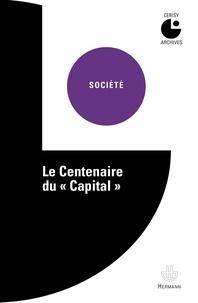 """François Châtelet et Henri Denis - Le Centenaire du """"Capital""""."""