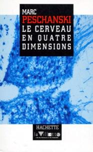Marc Peschanski - Le cerveau en quatre dimensions.