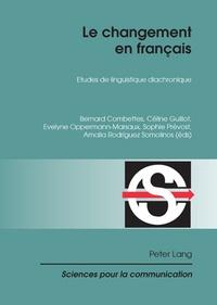 Bernard Combettes et Céline Guillot - Le changement en français - Etudes de linguistique diachronique.