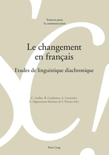 Evelyne Oppermann-Marsaux - Le changement en français - Etudes de linguistique diachronique.