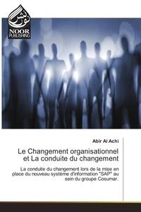 Abir Al Achi - Le Changement organisationnel et La conduite du changement.