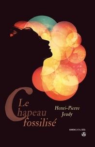 Henri-Pierre Jeudy - Le chapeau fossilisé.