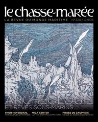 Gwendal Jaffry et Jean-Paul Boucher - Le Chasse-marée N° 320, avril-mai 20 : Archéologie et rêves sous-marins.