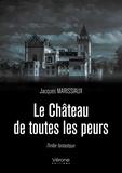 Jacques Marissiaux - Le château de toutes les peurs.
