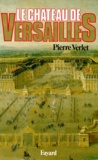 Pierre Verlet - Le Château de Versailles.