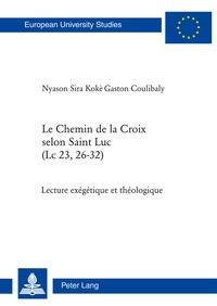 Nyason sira koké gaston Coulibaly - Le Chemin de la Croix selon Saint Luc (Lc 23, 26-32) - Lecture exégétique et théologique.