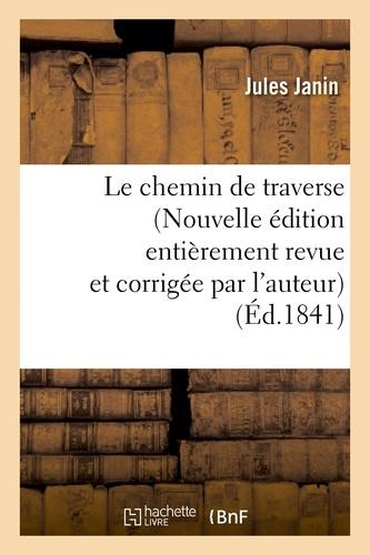 Le chemin de traverse (Nouvelle édition entièrement revue et corrigée par l'auteur)