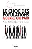 Pierre Dockès et Jean-Hervé Lorenzi - Le choc des populations : guerre ou paix.