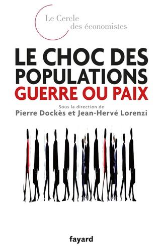 Le choc des populations : guerre ou paix