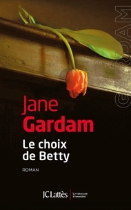 Jane Gardam - Le choix de Betty.