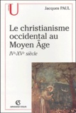 Jacques Paul - Le christianisme occidental au Moyen Âge - IVe-XVe siècle.