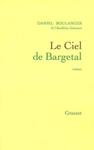 Daniel Boulanger - Le ciel de Bargetal.